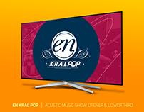 EN KRAL POP | ACUSTIC MUSIC SHOW OPENER & LOWERTHIRD