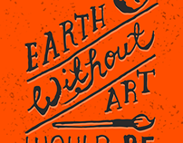 Earth without art would be eh - Poster design