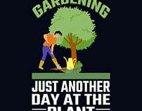 Gardening Just Another Day At The Plant T-Shirt Design
