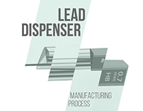 Lead Dispenser// Manufacturing Process