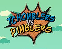 Tchomblers VS Pimblers