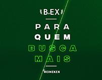 PARA QUEM BUSCA MAIS - B.EX | Grupo Heineken