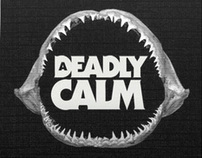 A DEADLY CALM