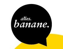 Alles. Banane. Zweitausendzehn.