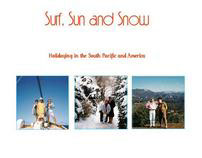 Surf, Sun and Snow