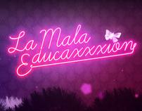 LA MALAEDUCAXXXION