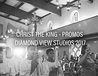 Christ the King Promos | Diamond View Studios 2017
