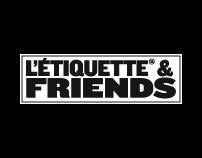 L'Étiquette & Friends