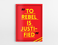 """TO REBEL IS JUSTIFIED"""
