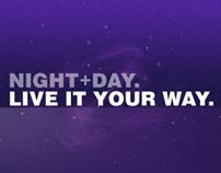 Night + Day. Live it Your Way.