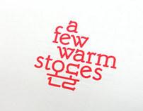 A Few Warm Stones