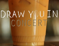 Draw You In: Concert