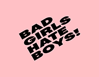 Bad Girls Hate Boys!