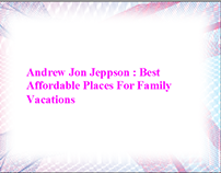 Andrew Jon Jeppson - Best Affordable Places For Family