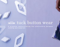 """tuck button wear"""