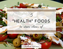 "Robert Winn - 5 ""Health"" Foods to Steer Clear Of"