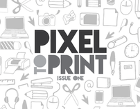 Pixel To Print Magazine (University Final Project)