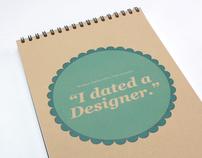 """""""I dated a Designer"""""""