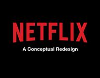Netflix : A Conceptual Redesign