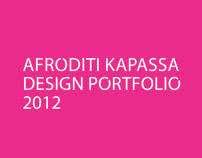 Afroditi Kapassa_Design Portfolio_2012