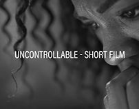 Uncontrollable | Short Film