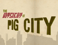 The Mystery Of Pig City