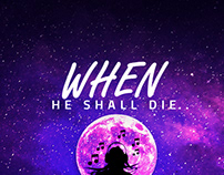 """When he shall die, ..."
