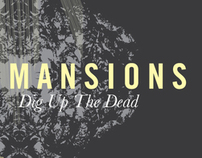 Mansions Dig Up The Dead
