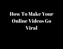 How To Make Your Online Videos Go Viral