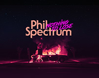 Phil Spectrum / Nothing to lose