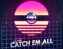 Gotta Catch Em' All!