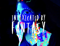 Intoxicated By Fantasy