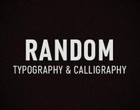 Random Typography & Calligraphy