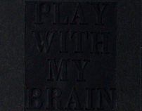 Play with my brain