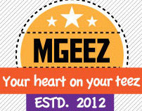 MGeez Tees. Now printing !