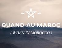 QUAND AU MAROC