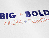 Agency Idea: BIG + BOLD - MEDIA + DESIGN