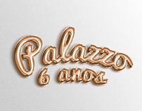Palazzo Arapiraca: 6 anos de história | Campanha