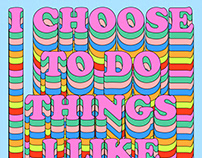 Choose To Do Things I Like