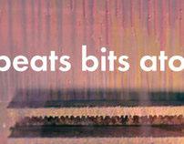 BEATS BITS ATOMS