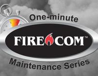 Firecom One-Minute Maintenance Video Series