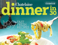 Chatelaine Magazine - Dinner In 30 Cookbook