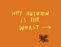 Why Autumn is the Worst...
