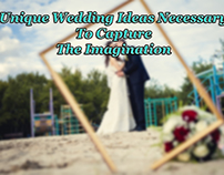 Why Are Unique Wedding Ideas Necessary To Capture