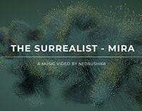 THE SURREALIST - MIRA Music Video