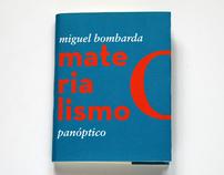 Materialismo [Miguel Bombarda + Panóptico]