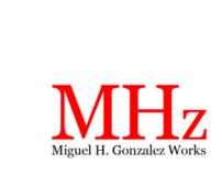 MHz - Miguel H. Gonzalez Works