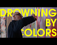 Documentary - Drowning by Colors | Franz Brülhart