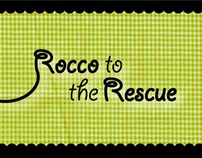 Rocco to the Rescue