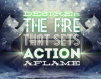 """Desire is the fire that sets action aflame"""
